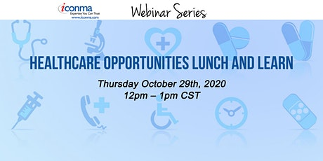 ICONMA Webinar Series: Healthcare Opportunities Lunch and Learn tickets