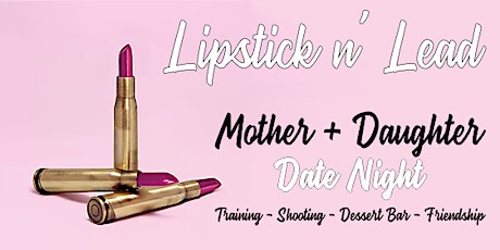 Lipstick n' Lead - Mother Daughter Shoot tickets