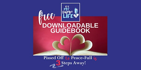 It's My Damn Life! Pissed Off to Peace-FULL is 3 Steps Away tickets