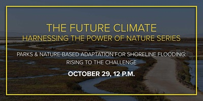 The Future Climate: Parks & Nature-Based Adaptation for Shoreline Flooding