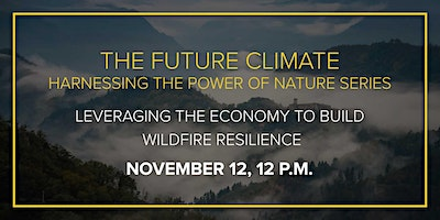 The Future Climate: Leveraging the Economy to Build Wildfire Resilience