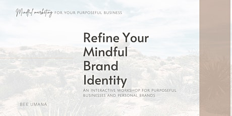Refine Your Mindful Brand Identity tickets