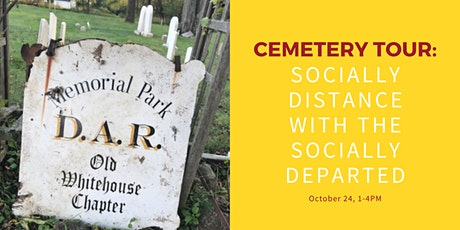 Cemetery Tour - Socially Distance With the Socially Departed tickets