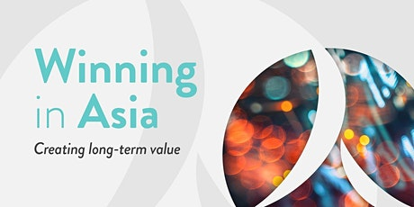 Winning in Asia: Business models from companies succeeding in Asian markets tickets