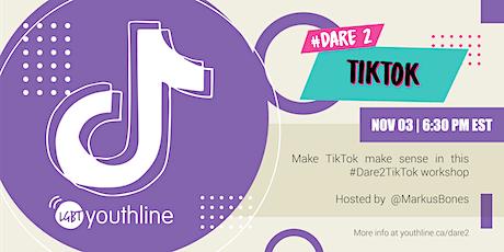 #Dare2TikTok tickets