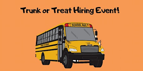 First Student Elk Grove Is Hosting a Trunk or Treat Hiring Event! tickets
