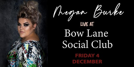 Megan Burke live at Bow Lane Social Club tickets