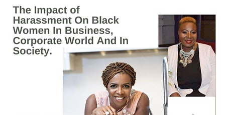 The Impact of Harassment On Black Women In Business, Corporate World tickets