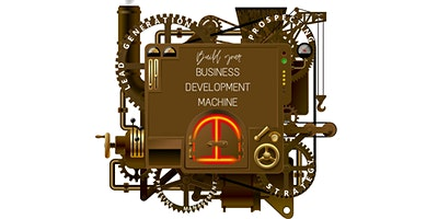 How to Build Your Business Development Machine Webinar