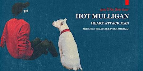 Hot Mulligan w/ Heart Attack Man, Meet Me @ The Altar, Super American tickets