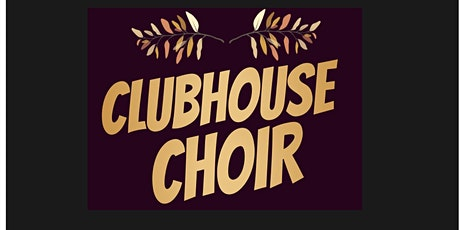 Clubhouse Choir tickets