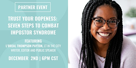 Trust Your Dopeness: Seven Steps to Combat Impostor Syndrome tickets