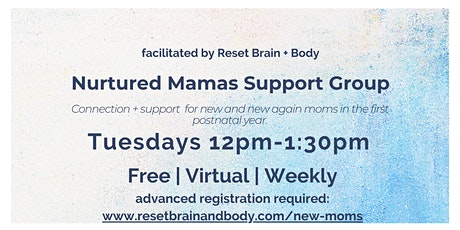 Nurtured Mamas Support Group - for New & New Again Moms in 1st Postnatal Yr tickets
