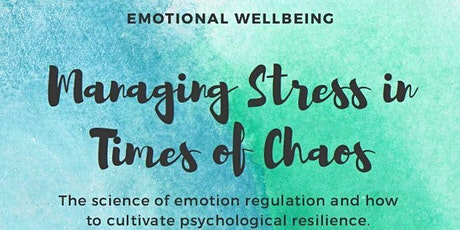 Emotional Wellbeing : Managing Stress in Times of Chaos tickets