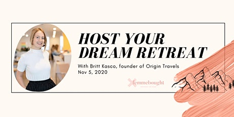 Hosting Your Dream Retreat: Tips for Designing An Experience that Will Sell tickets