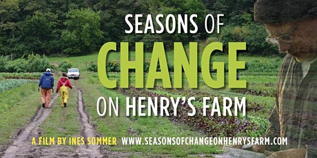 'Seasons of Change on Henry's Farm' Virtual Screening + Discussion tickets
