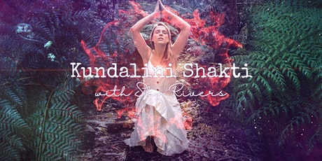 Kundalini Shakti Energy Activation  - Body Awakening with Sky Rivers tickets