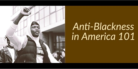 Anti-Blackness in America 101: 3-Part Series tickets