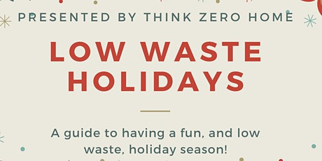 Low Waste Holidays - A guide to have a fun, and low waste, holiday season. tickets