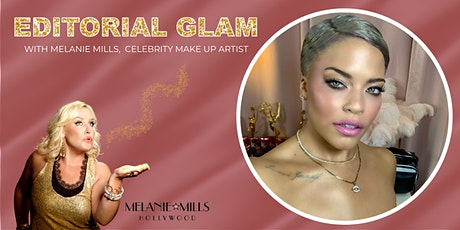 Editorial Glam with Melanie Mills, Celebrity Makeup Artist tickets