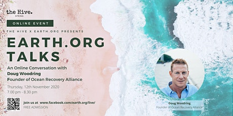 Earth.Org Talks: An Online Conversation with Doug Woodring