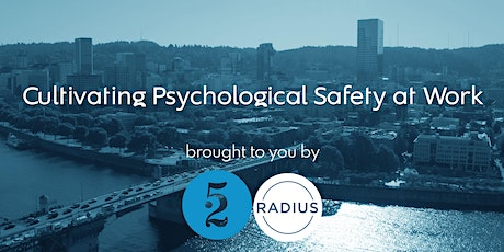 Cultivating Psychological Safety at Work: Accelerating Trust on Teams tickets