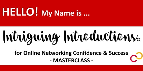 Intriguing Introductions© for Online Networking - Masterclass tickets