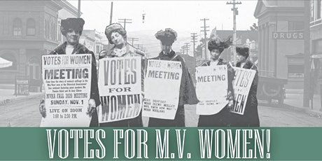 Votes for MV Women! Women's Suffrage in the Mtn. View Area tickets