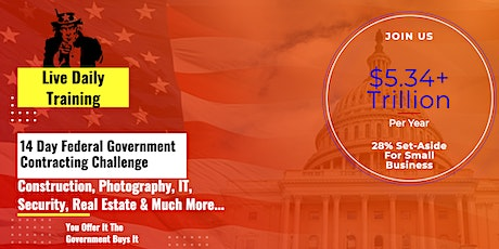 14 Day Federal Government Contracting Challenge Live Daily Step By Step tickets