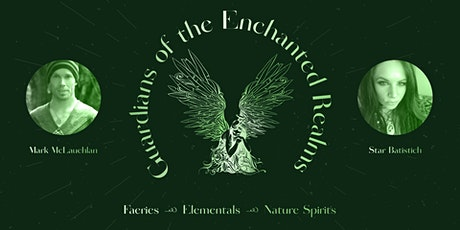 Guardians of the Enchanted Realms- Faeries/Elementals/ Nature Spirits tickets