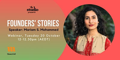 Founders' Stories: Mariam S. Mohammed | Tue 20 Oct, midday-12:30pm