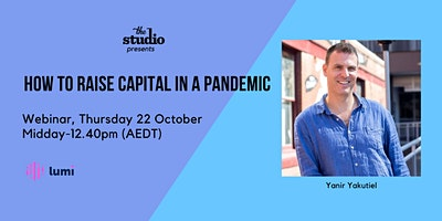 How to Raise Capital in a Pandemic | Thu 22 Oct, midday-12:40pm