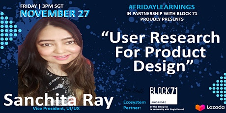 #FridayLearnings Episode 2: User Research for Product Design, Sanchita Ray tickets