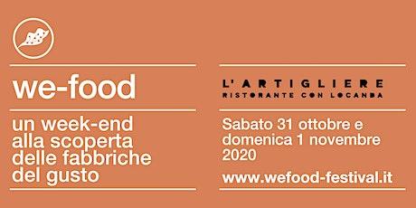 We-Food 2020 @ L'Artigliere Ristorante con Locanda biglietti