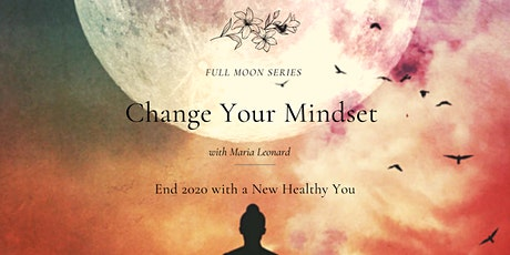 Change your Mindset (the last 3 full moons of 2020) tickets