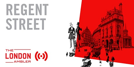 REGENT STREET - Architecture, Shopping & Triumphalism tickets