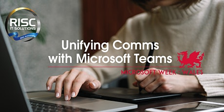 Unifying Communications with Microsoft Teams - Microsoft Week: Wales