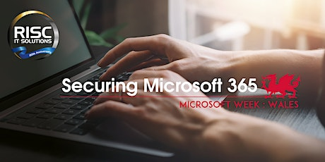 Securing Microsoft 365 - Microsoft Week: Wales