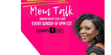 Mom Talk: Sunday Night Live Chat (Candid Conversations about Motherhood) tickets