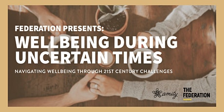 Federation presents: Wellbeing During Uncertain Times tickets