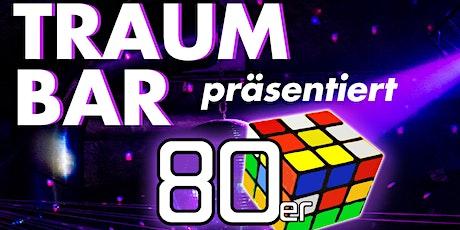 TraumBar präsentiert: 80er Tickets