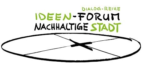 Ideen-Forum Nachhaltige Stadt #2 Tickets