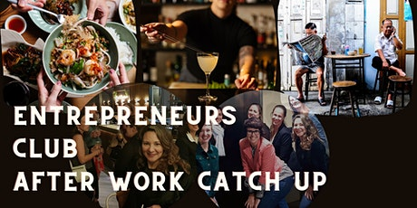 After Work Catch up - Entrepreneurs Club tickets