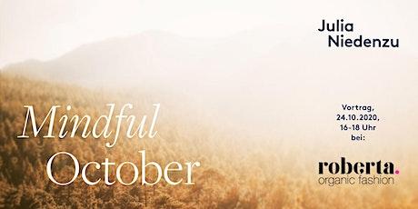 Mindful October - Vortrag zu achtsamer Selbstführung mit Julia Niedenzu Tickets