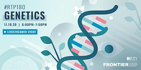 RTP180: Genetics tickets