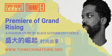 [ChAW 2020] Grand Rising - A Fashion Story by Black Gotham Experience tickets