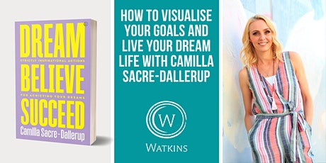 How to Visualise Your Goals and Live Your Dream Life tickets