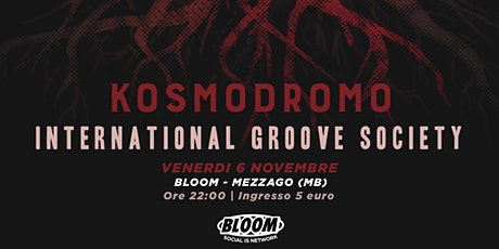 06/11| KOSMODROMO Release Party  • Bloom • Mezzago tickets