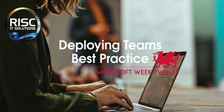 Deploying Microsoft Teams Best Practice - Microsoft Week: Wales