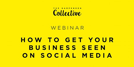 ATE: HOW TO GET YOUR BUSINESS SEEN ON  SOCIAL MEDIA tickets